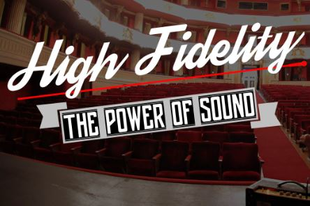 High Fidelity - The Power of Sound - primer capítulo el 5 de abril